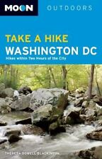 Moon Take a Hike Washington, D.C.: Hikes within Two Hours of the City (Moon