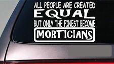 """Morticians all people equal 6"""" sticker *E590* hearse funeral director embalming"""