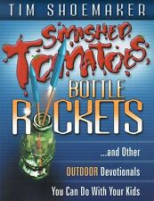 Smashed Tomatoes, Bottle Rockets...: And Other Out
