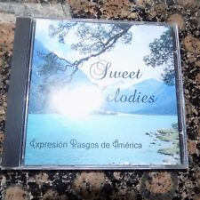 CD SWEET MELODIES , EXPRESSION RASGOS DE AMERICA USED