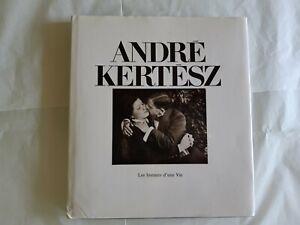 Andre Kertesz .- Les instants d'une vie
