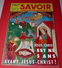 REVUE TOUT SAVOIR N°20 1955 ENERGIE VOLCAN JESUS NOEL SAHARA FELLAGHA EIFFEL