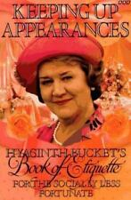 Keeping Up Appearances: Hyacinth Bucket's Book of Etiquette for the Socially