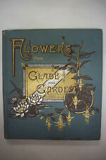 1884 1st Edition FLOWERS FROM GLADE AND GARDEN Chromolithographic Illustrations