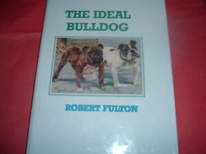 BULLDOG THE IDEAL ROBERT FULTON  HARDBACK BOOK   A4,,,,,112   PAGES,,,,,NEW