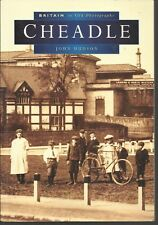 Cheadle in Old Photographs. Local History - Nostalgia, Cheshire
