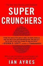 Super Crunchers: Why Thinking-By-Numbers is the New Way To Be Smart Ayres, Ian