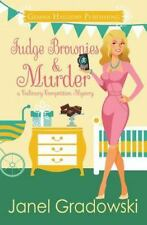 Culinary Competition Mysteries: Fudge Brownies and Murder by Janel Gradowski...