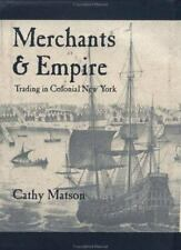 Early America: Merchants and Empire : Trading in Colonial New York by Cathy D. M