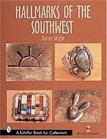 Hallmarks of the Southwest (A Schiffer Book for Collectors) by Barton Wright