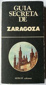 Guia Secreta de Zaragoza , RARO , Primera Edición 1978