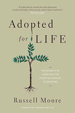 Adopted for Life, Very Good Condition Book, Russell D. Moore, ISBN 9781433549212