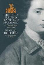 Princes of Ireland, Planters of Maryland: A Carroll Saga, 1500-1782: By Ronal...