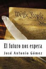 El Futuro Nos Espera by José Antonio Gómez (2015, Paperback)
