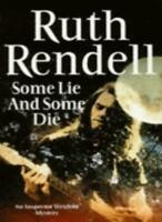 Some Lie and Some Die (Inspector Wexford Mysteries) By RUTH RENDELL