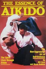 The Essence of Aikido by Bill Sosa, Brian Robbins (Paperback, 1987) 1st edition