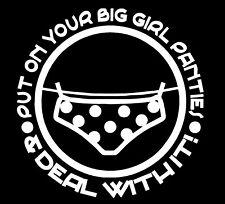 Put Your Big Girl Panties & Deal With it Vinyl Decal Sticker Car Truck Window
