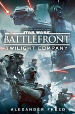 Star Wars: Battlefront: Twilight Company (Hardcover), Freed, Alex...