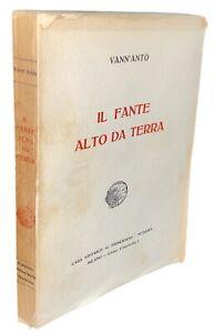 Vann'antò IL FANTE ALTO DA TERRA prima edizione 1932 libro futurismo poesia raro