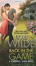 Back in the Game: A Stardust, Texas Novel by Lori Wilde