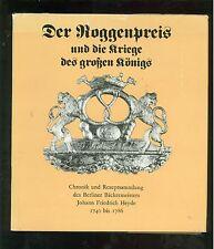 Der Roggenpreis und die Kriege des großen Königs Chronik Rezeptsammlung 1740-