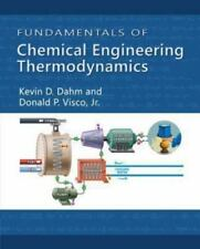 Fundamentals of Chemical Engineering Thermodynamics by Donald P. Visco and Kevi…