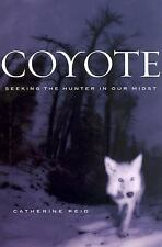 Coyote : Seeking the Hunter in Our Midst-ExLibrary
