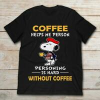 Snoopy Coffee Helps Me Person Funny Black T-Shirt For Snoopy Lovers S-6XL
