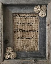 Primitive Barn Wood Frame Burlap Sign Rose Flower Wedding Heaven So Far Away 5x7