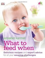 What to Feed When,Annabel Karmel, Norma Macmillan