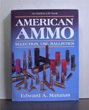 American Ammo, Selection, Use, Ballistics,  An Outdoor Life Book