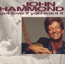 John Hammond CD Got Love If You Want It - Europe (M/M - Scellé)