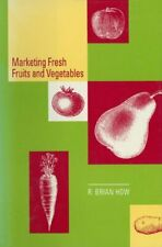 Marketing Fresh Fruits and Vegetables. How, B. 9781461358411 Free Shipping.#