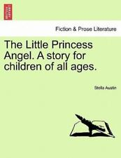 The Little Princess Angel. A Story For Children Of All Ages.: By Stella Austin