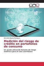 Medicion Del Riesgo de Credito en Portafolios de Consumo by Bayona Rodriguez...