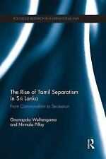 THE RISE OF TAMIL SEPARATISM IN SRI LANKA - WELHENGAMA, GNANAPALA/ PILLAY, NIRMA