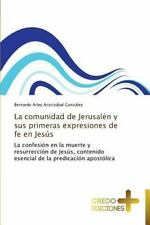 La Comunidad de Jerusalen y Sus Primeras Expresiones de Fe en Jesus by...