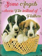 Some Angels choose Fur Puppys Dogs Pets Animals Small Metal Steel Wall Sign
