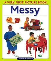 Very First Picture Book series - Messy by Nicola Tuxworth, NEW Book, FREE & FAST