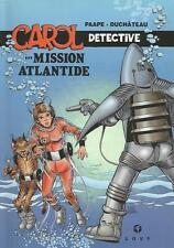 E. Paape & A.P. Duchateau – Carol détective … Mission Atlantide - Hibou