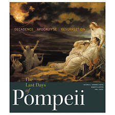 The Last Days of Pompeii: Decadence, Apocalypse, Resurrection Hardback Book