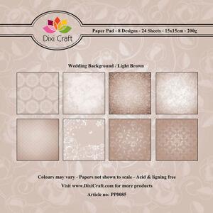 New Dixi Craft  Paper Favourites 15cm x 15cm Paper Pad Wedding Background Brown