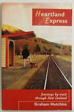 Heartland Express Journeys Train through New Zealand Graham Hutchins travel book