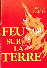 """RALPH MARTIN """" FEU SUR LA TERRE """" RELIGION LIVRE 1979"""