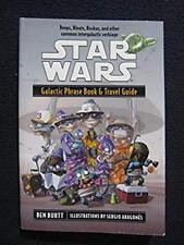 Galactic Phrase Book & Travel Guide: Beeps, Bleats, Boskas, and Other Common I..