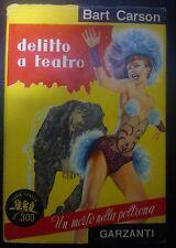 LIBRO BART CARSON - DELITTO A TEATRO - GARZANTI EDITORE 1953