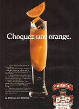 PUBLICITE ADVERTISING  1982    SMIRNOFF  vodka  choquez une orange