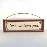 Oma...we love you. -  Mother's Day gifts signs & plaques Gift Ideas for Mom