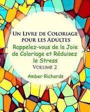 Un Livre de Coloriage Pour les Adultes : Rappelez-Vous de la Joie de...