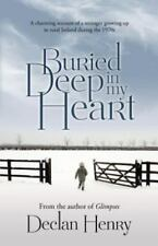 Buried Deep in My Heart: A Charming Account of a Teenager Growing Up in Rural Ir